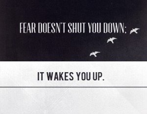 Use fear as a positive motivator.